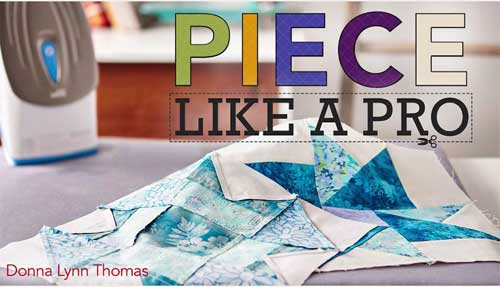 Piece Like a Pro Online Quilting Class