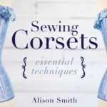 Sewing Corsets: Essential Techniques Online Sewing Class