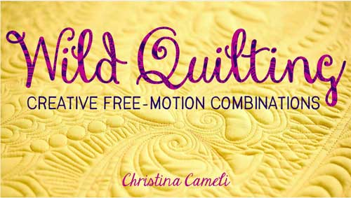 Wild Quilting: Creative Free-Motion Combinations Online Class