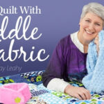Sew & Quilt With Cuddle Fabric Online Class