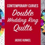 Contemporary Curves: Double Wedding Ring Quilts Online Class