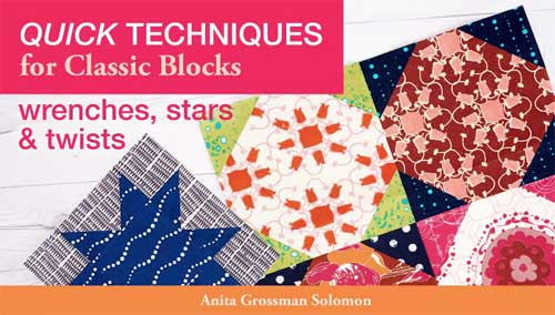 Quick Techniques for Classic Blocks: Wrenches, Stars & Twists