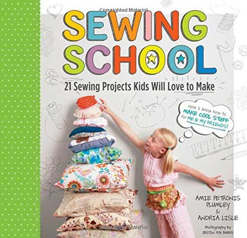 Sewing School: 21 Sewing Projects Kids Will Love to Makel