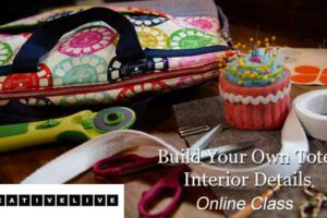 Build Your Own Tote: Interior Details Online Class