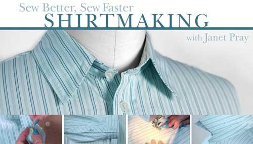 Sew Better, Sew Faster: Shirtmaking Online Class