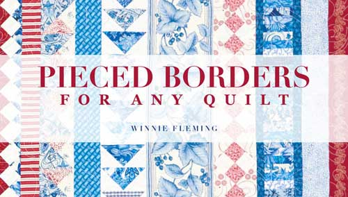 Pieced Borders for Any Quilt Online Class