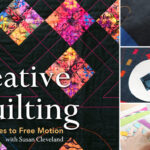 Creative Quilting: Alternatives to Free Motion Online Class