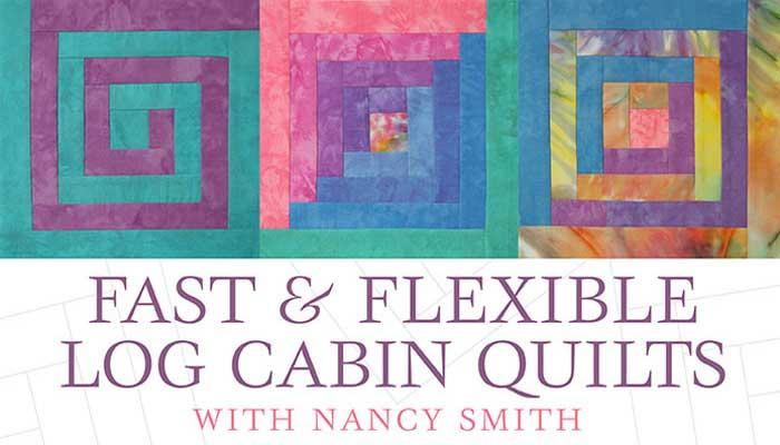 Fast & Flexible Log Cabin Quilts Online Class