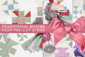 Traditional Blocks From Pre-Cut Strips Online Class
