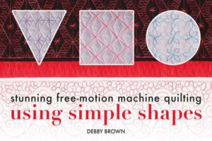 Stunning Free-Motion Machine Quilting Using Simple Shapes Online Class