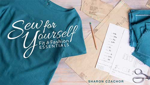 Sew for Yourself: Fit & Fashion Essentials Online Class