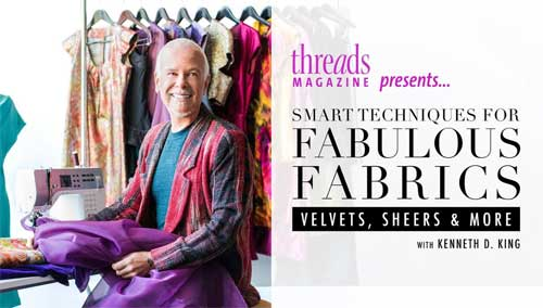 Smart Techniques for Fabulous Fabrics: Velvets, Sheers & More Online Class