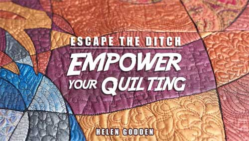 Escape the Ditch: Empower Your Quilting Online Class