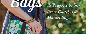 Perfect Patchwork Bags: 15 Projects to Sew – From Clutches to Market Bags