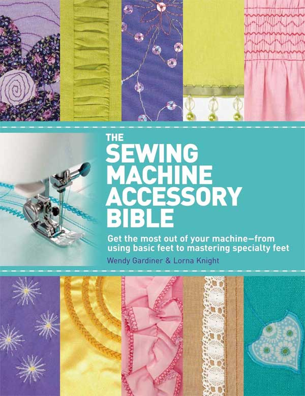 this book includes everything you need to know to get the most out of your sewing machine simply by changing the feet.