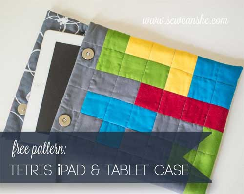 Tetris iPad or Tablet Case – Free Sewing Pattern