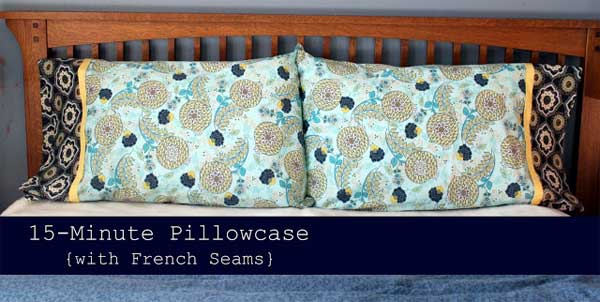 Free Sewing Pattern and Tutorial - 15 Minute Pillow Case