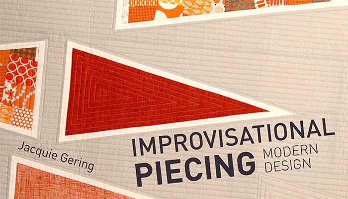 Improvisational Piecing, Modern Design Online Class