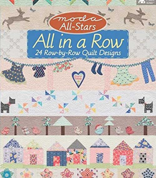All in a Row: 24 Row-by-Row Quilt Designs