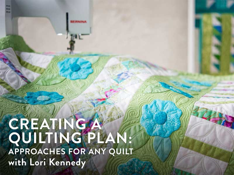 Creating a Quilting Plan: Approaches for Any Quilt Online Class