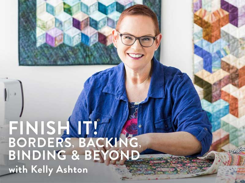 Finish It! Borders, Backing, Binding & Beyond Online Class