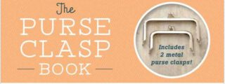 The Purse Clasp Book: Sew 14 Adorable Coin Purses and Bags with Metal Frames