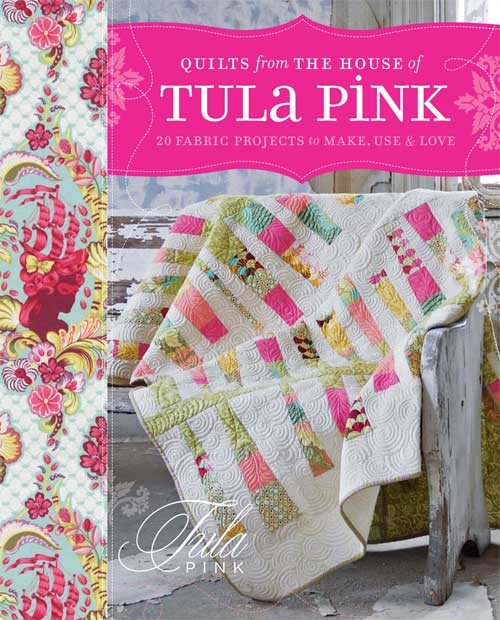 Welcome to the world of cutting-edge fabric designer Tula Pink, where clever quilts show off fanciful fabric, and your imagination can be let out to play.