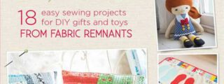 Scrap Happy Sewing: 18 Easy Sewing Projects for DIY Gifts and Toys from Fabric Remnants