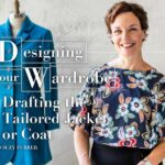 Designing Your Wardrobe: Drafting the Tailored Jacket or Coat Online Class