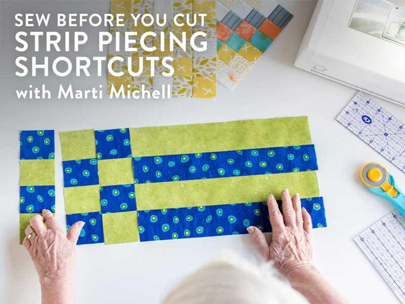 Sew Before You Cut: Strip Piecing Shortcuts Online Class