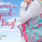 Learn to Sew a Flipped-Out Bag Online Class