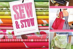 Sew & Stow: 31 Fun Sewing Projects to Carry, Hold, and Organize Your Stuff