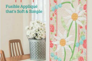 Teach Me to Applique: Fusible Applique That's Soft and Simple