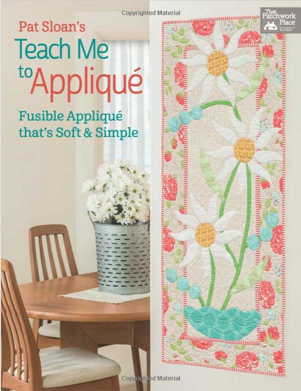 Teach Me to Applique - Fusible Applique That's Soft and Simple