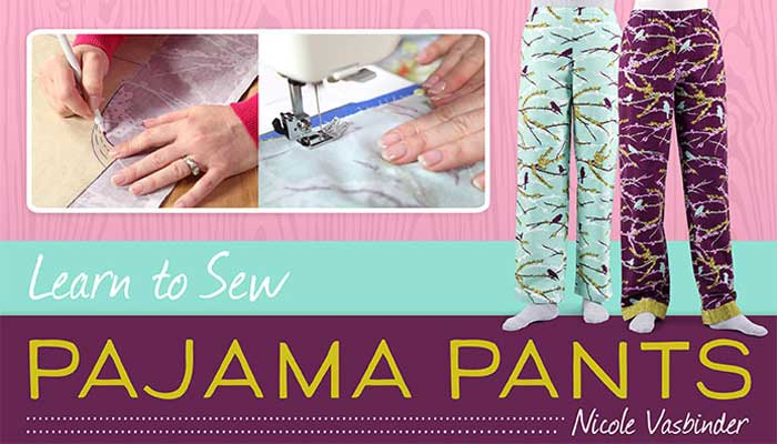 Learn to Sew: Pajama Pants Online Sewing Class
