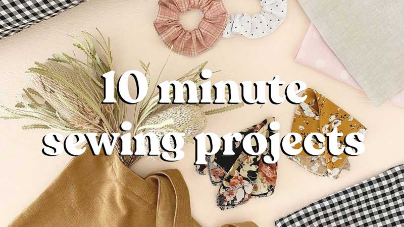 Make These Sewing Projects in Under 10 Minutes